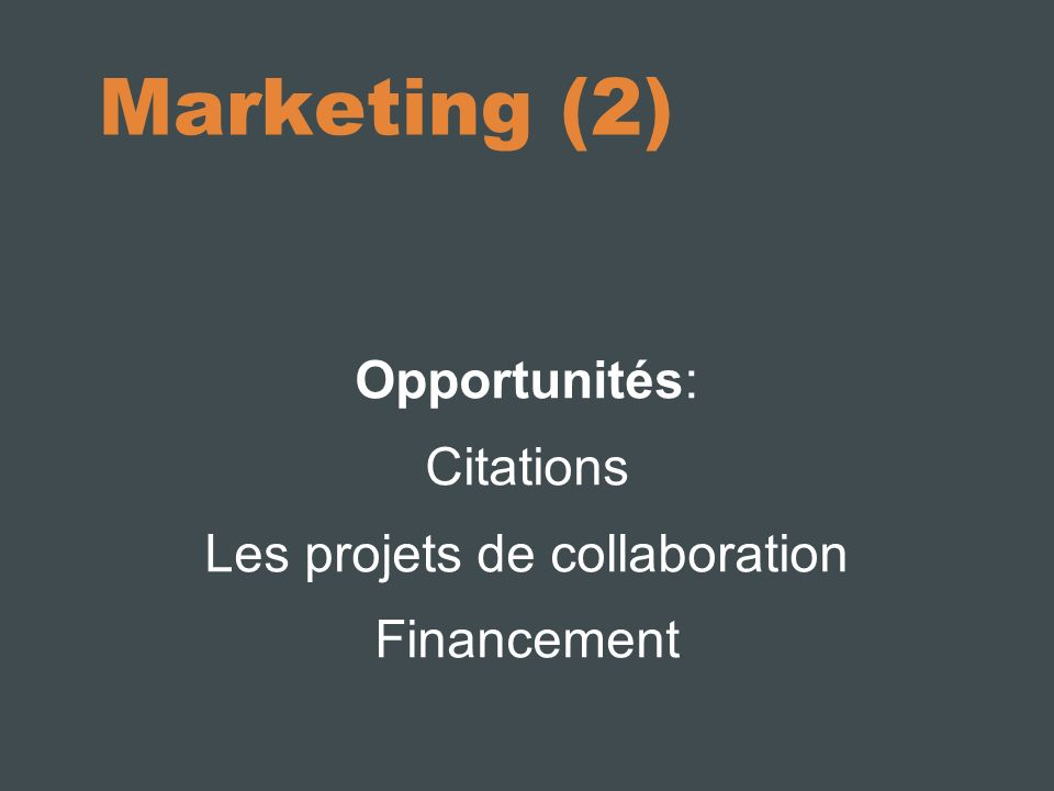 Opportunités: Citations Les projets de collaboration Financement Marketing (2)