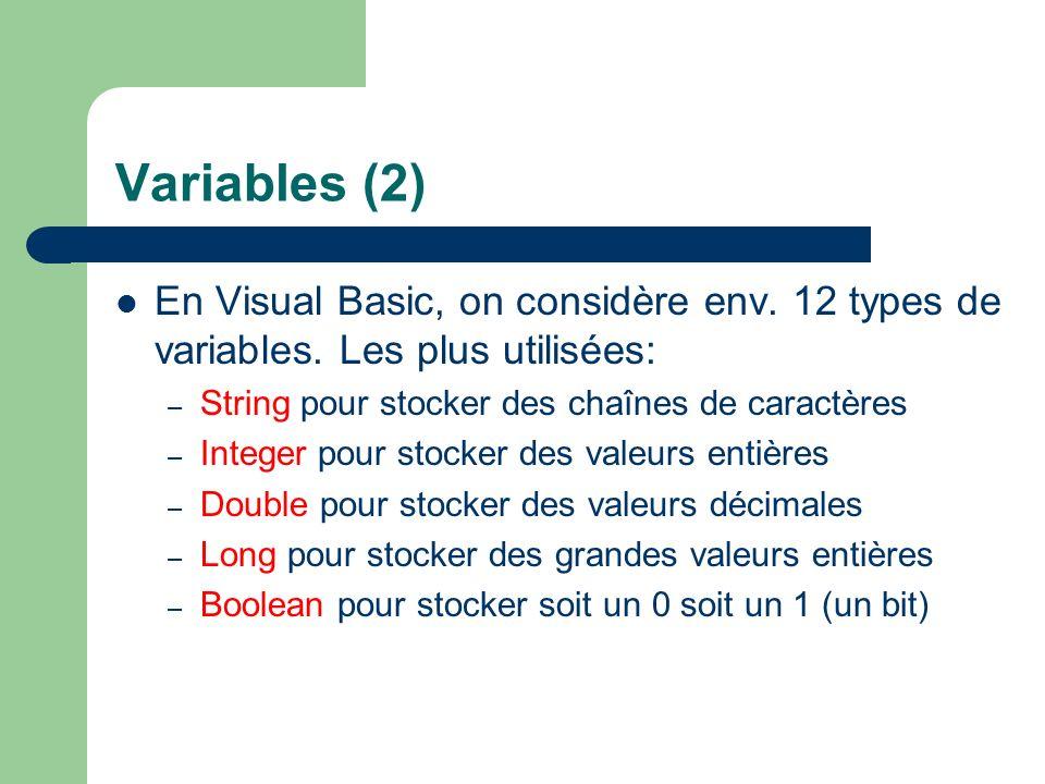 Variables (2) En Visual Basic, on considère env.12 types de variables.