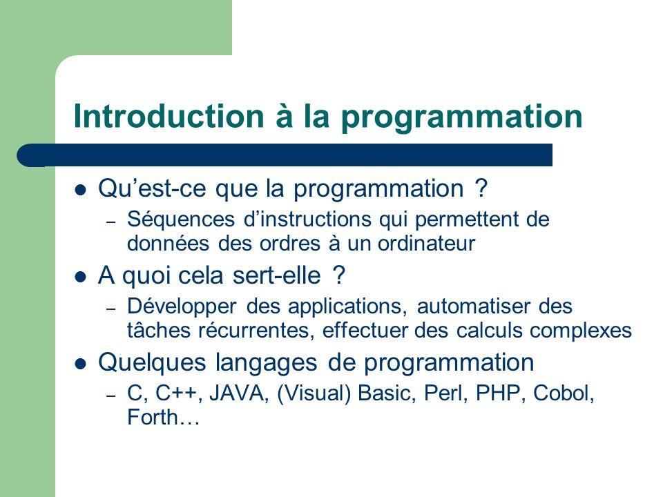 Introduction à la programmation Quest-ce que la programmation .