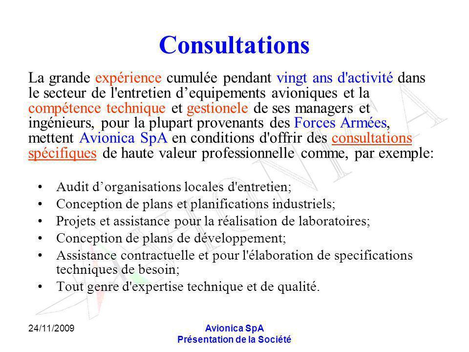 24/11/2009Avionica SpA Présentation de la Société Consultations La grande expérience cumulée pendant vingt ans d'activité dans le secteur de l'entreti