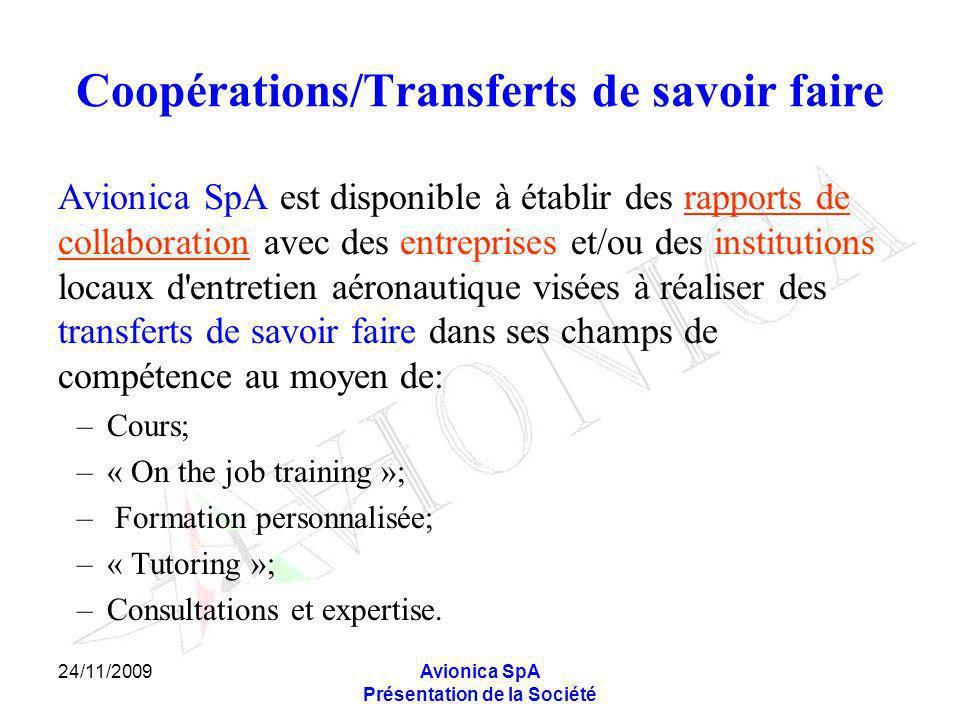 24/11/2009Avionica SpA Présentation de la Société Coopérations/Transferts de savoir faire Avionica SpA est disponible à établir des rapports de collab