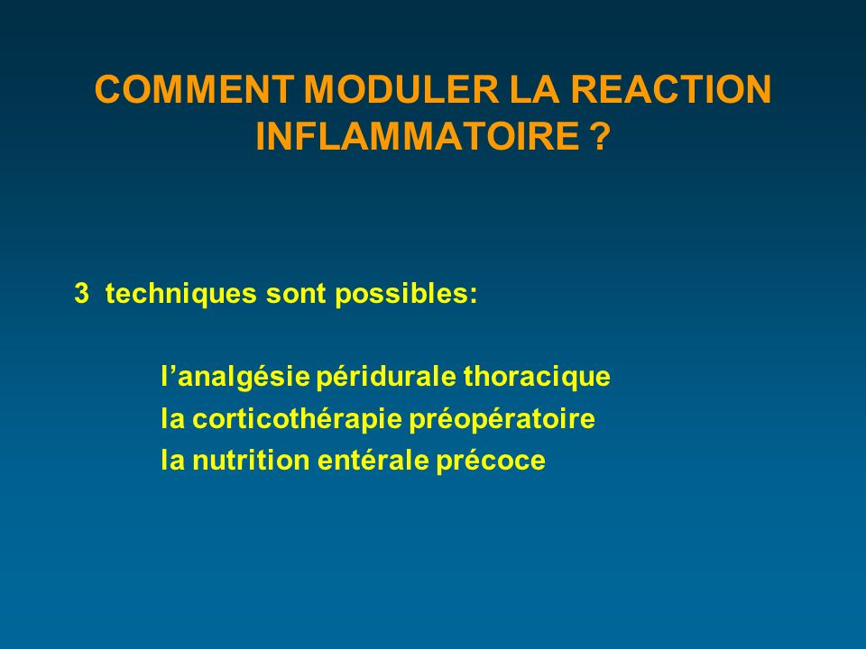 COMMENT MODULER LA REACTION INFLAMMATOIRE .