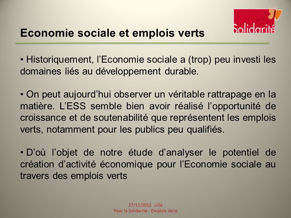 Economie sociale et emplois verts Historiquement, lEconomie sociale a (trop) peu investi les domaines liés au développement durable.
