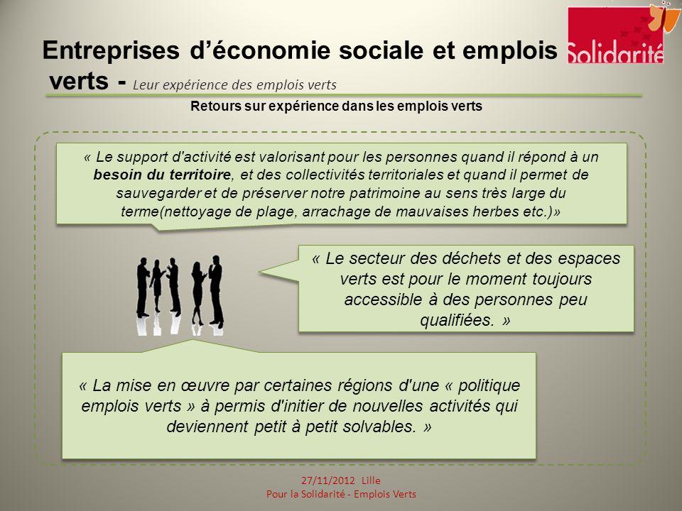 Entreprises déconomie sociale et emplois verts - Leur expérience des emplois verts Retours sur expérience dans les emplois verts « Le secteur des déchets et des espaces verts est pour le moment toujours accessible à des personnes peu qualifiées.
