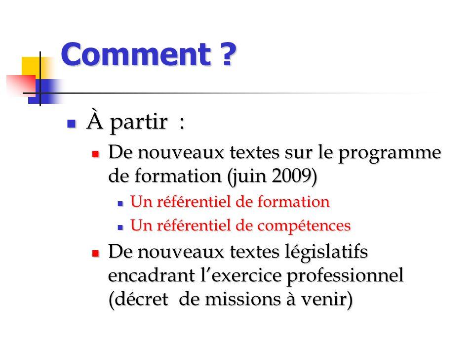 Comment ? À partir : À partir : De nouveaux textes sur le programme de formation (juin 2009) De nouveaux textes sur le programme de formation (juin 20