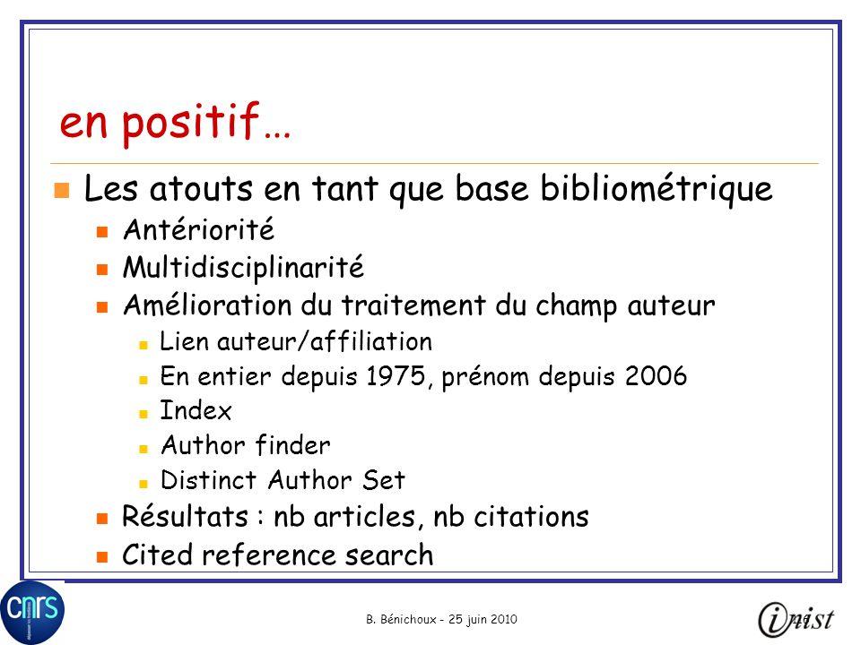 B. Bénichoux - 25 juin 2010116 en positif… Les atouts en tant que base bibliométrique Antériorité Multidisciplinarité Amélioration du traitement du ch