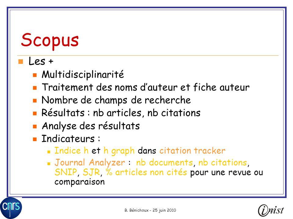 B. Bénichoux - 25 juin 2010129 Scopus Les + Multidisciplinarité Traitement des noms dauteur et fiche auteur Nombre de champs de recherche Résultats :
