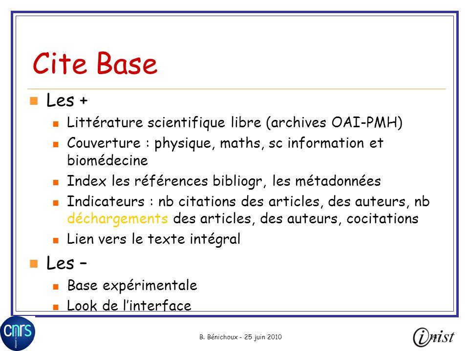 B. Bénichoux - 25 juin 2010147 Cite Base Les + Littérature scientifique libre (archives OAI-PMH) Couverture : physique, maths, sc information et biomé