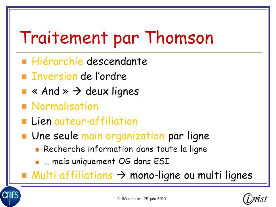B. Bénichoux - 25 juin 2010151 Traitement par Thomson Hiérarchie descendante Inversion de lordre « And » deux lignes Normalisation Lien auteur-affilia