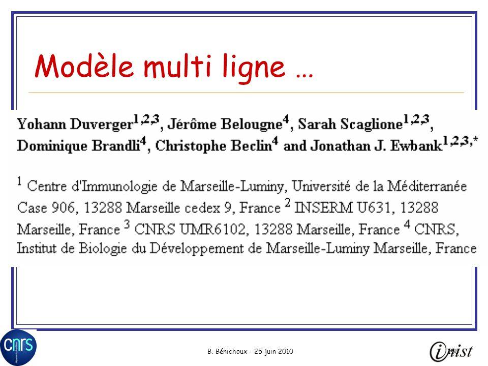 B. Bénichoux - 25 juin 2010158 Modèle multi ligne …