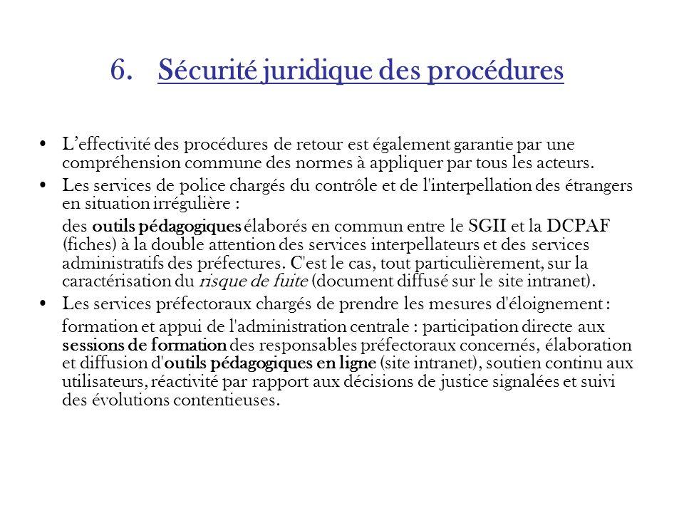 6. Sécurité juridique des procédures Leffectivité des procédures de retour est également garantie par une compréhension commune des normes à appliquer