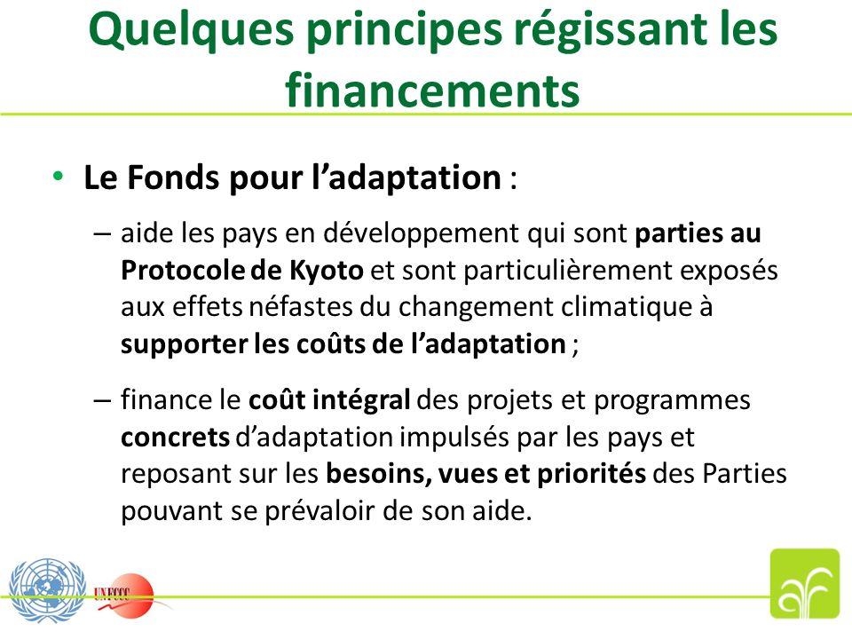 Le Fonds pour ladaptation : – aide les pays en développement qui sont parties au Protocole de Kyoto et sont particulièrement exposés aux effets néfast