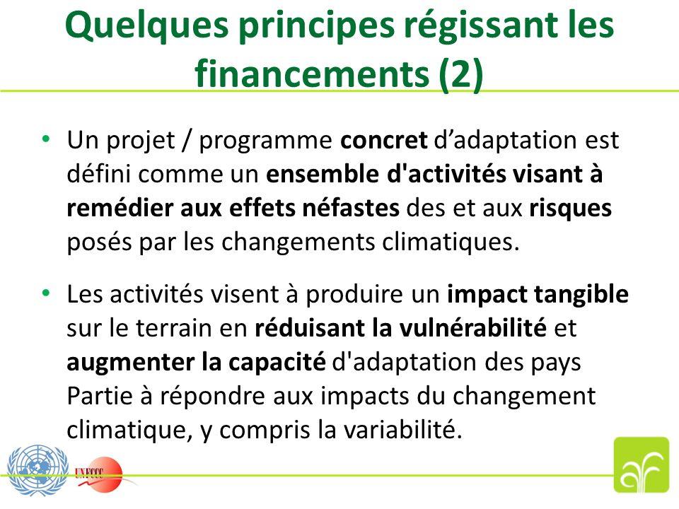 Quelques principes régissant les financements (2) Un projet / programme concret dadaptation est défini comme un ensemble d'activités visant à remédier
