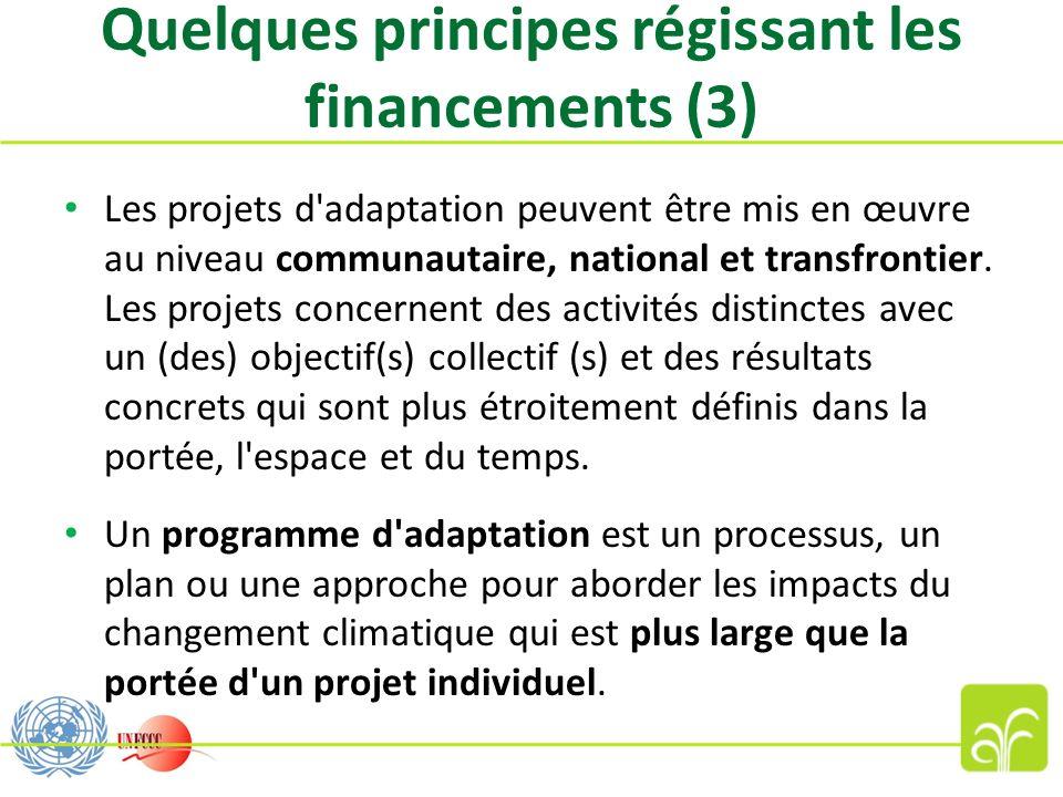 Quelques principes régissant les financements (3) Les projets d adaptation peuvent être mis en œuvre au niveau communautaire, national et transfrontier.