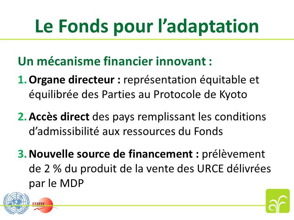 Le Fonds pour ladaptation Un mécanisme financier innovant : 1.Organe directeur : représentation équitable et équilibrée des Parties au Protocole de Ky