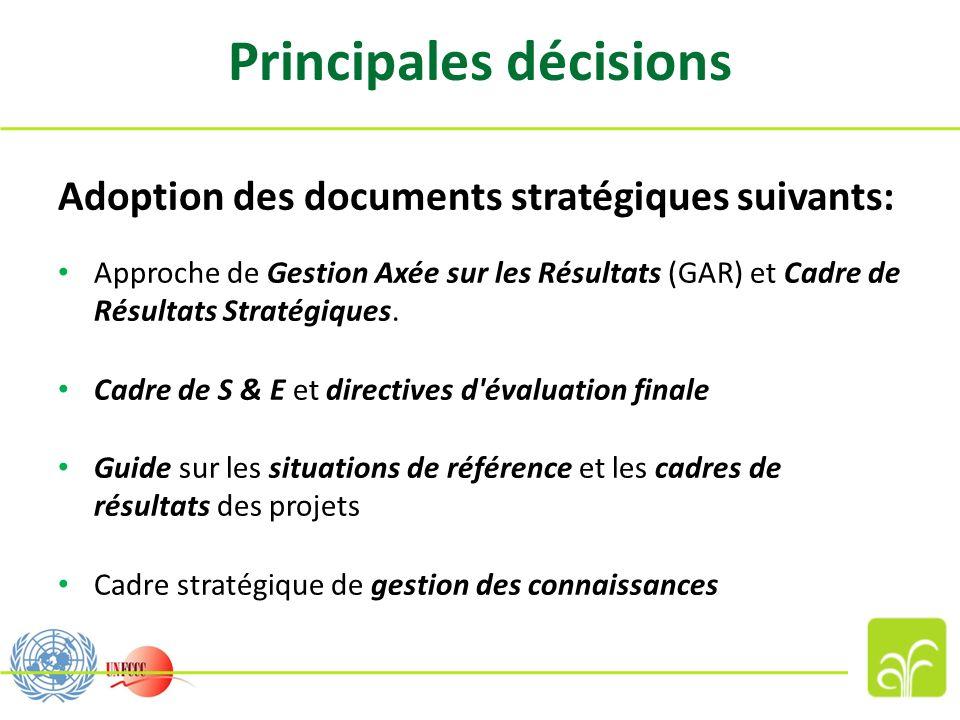 Principales décisions Adoption des documents stratégiques suivants: Approche de Gestion Axée sur les Résultats (GAR) et Cadre de Résultats Stratégique