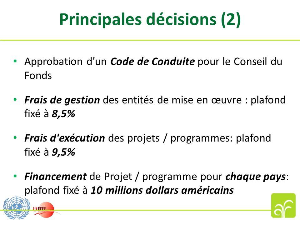 Principales décisions (2) Approbation dun Code de Conduite pour le Conseil du Fonds Frais de gestion des entités de mise en œuvre : plafond fixé à 8,5