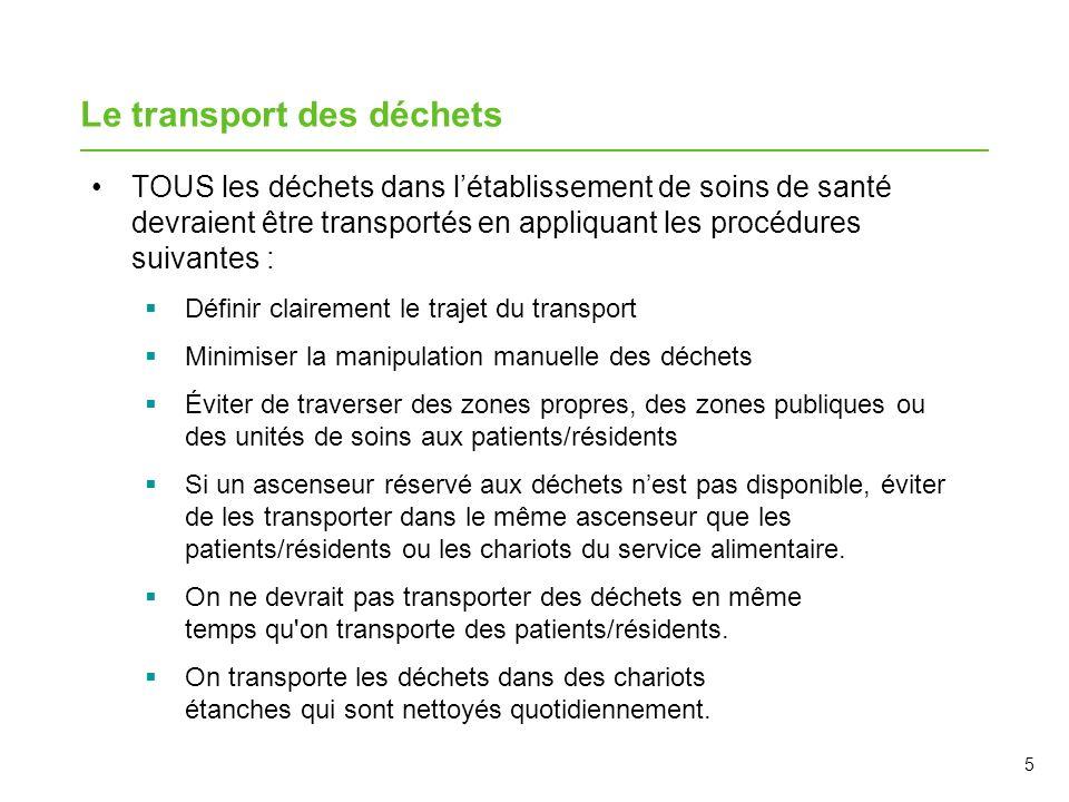 16 Réponses au contrôle de lapprentissage 1.Faux – On ne devrait pas transporter les déchets dans un ascenseur en même temps que les patients/résidents, afin de minimiser le risque de contamination.