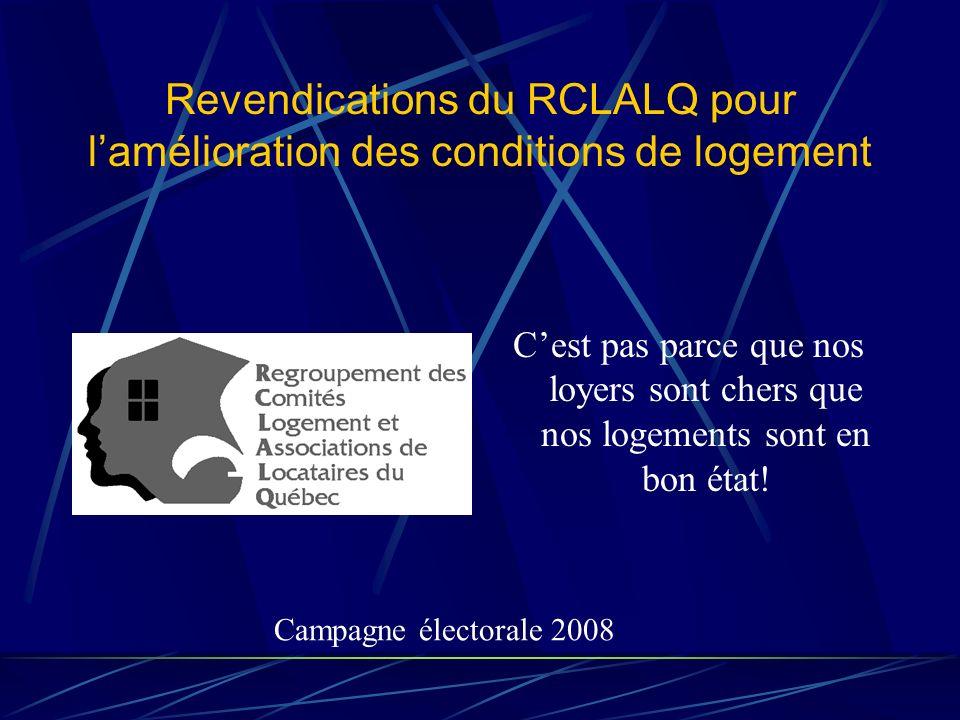 Revendications du RCLALQ pour lamélioration des conditions de logement Le RCLALQ revendique un vrai contrôle des loyers.