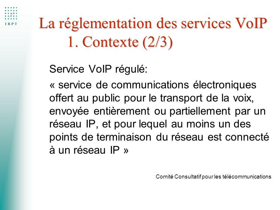 La réglementation des services VoIP 1. Contexte (2/3) Service VoIP régulé: « service de communications électroniques offert au public pour le transpor