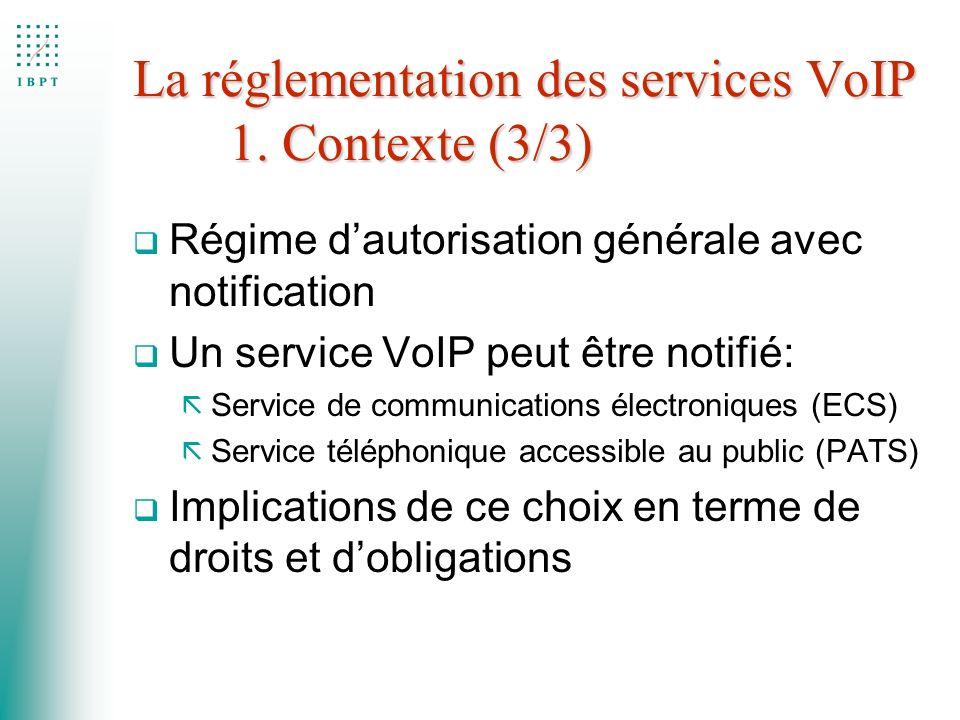 q Régime dautorisation générale avec notification q Un service VoIP peut être notifié: ã Service de communications électroniques (ECS) ã Service télép