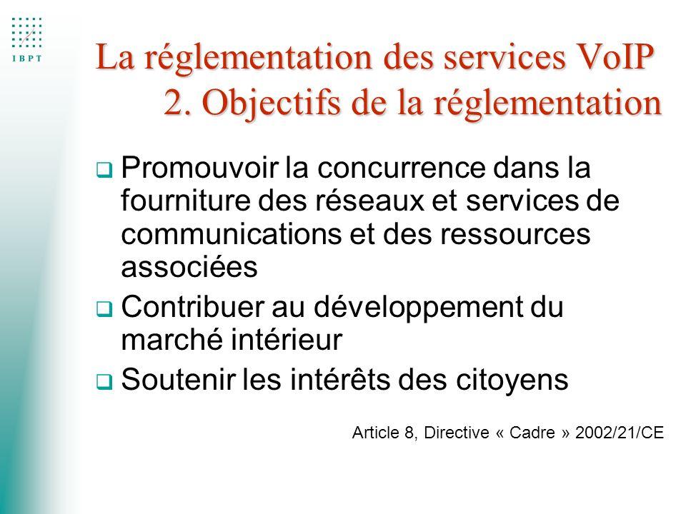 q Neutralité technologique q Liberté de choix du fournisseur de services q Transparence pour le consommateur La réglementation des services VoIP 3.