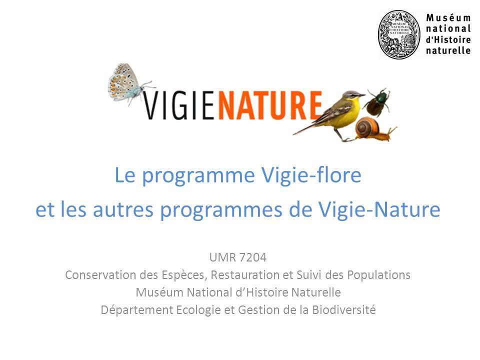 Le programme Vigie-flore et les autres programmes de Vigie-Nature UMR 7204 Conservation des Espèces, Restauration et Suivi des Populations Muséum Nati