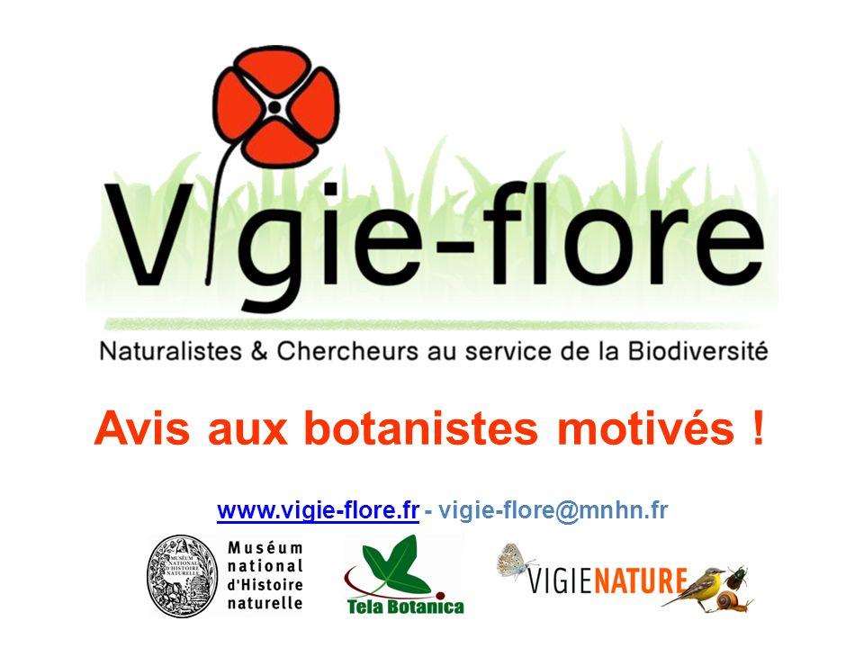 Avis aux botanistes motivés ! www.vigie-flore.frwww.vigie-flore.fr - vigie-flore@mnhn.fr