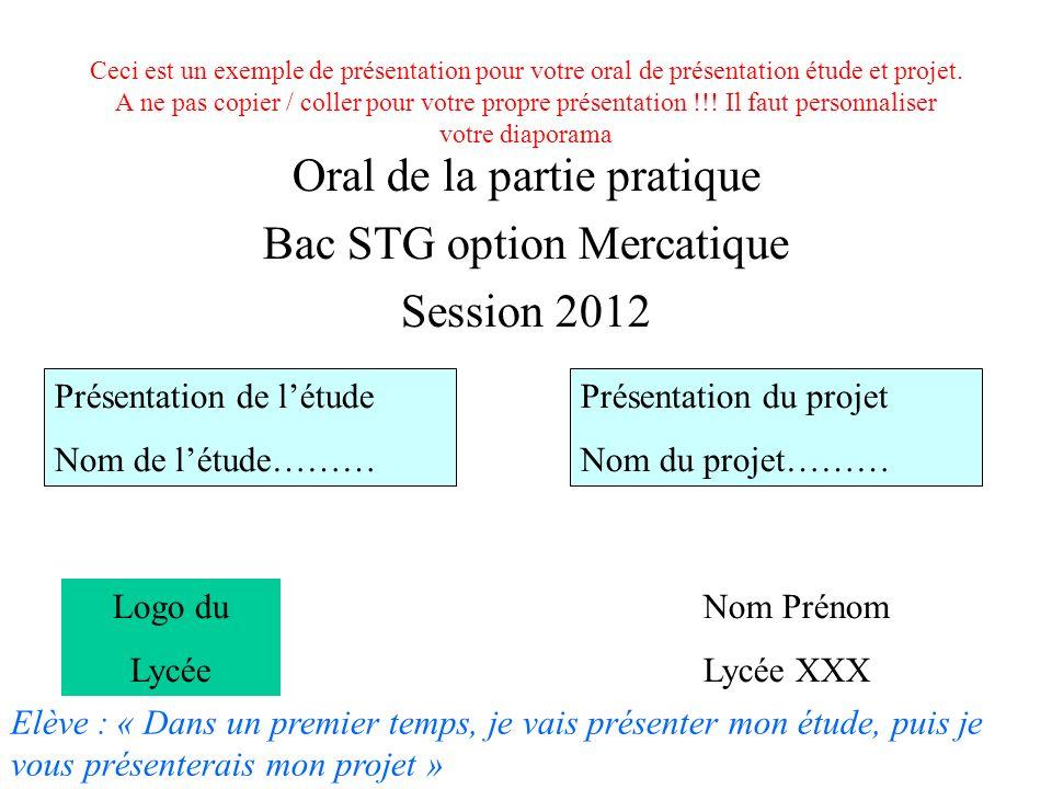 Ceci est un exemple de présentation pour votre oral de présentation étude et projet. A ne pas copier / coller pour votre propre présentation !!! Il fa