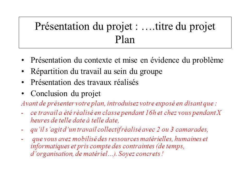 Présentation du projet : ….titre du projet Plan Présentation du contexte et mise en évidence du problème Répartition du travail au sein du groupe Prés
