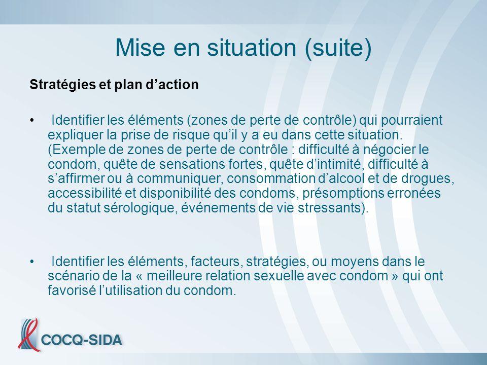 Mise en situation (suite) Stratégies et plan daction Identifier les éléments (zones de perte de contrôle) qui pourraient expliquer la prise de risque quil y a eu dans cette situation.