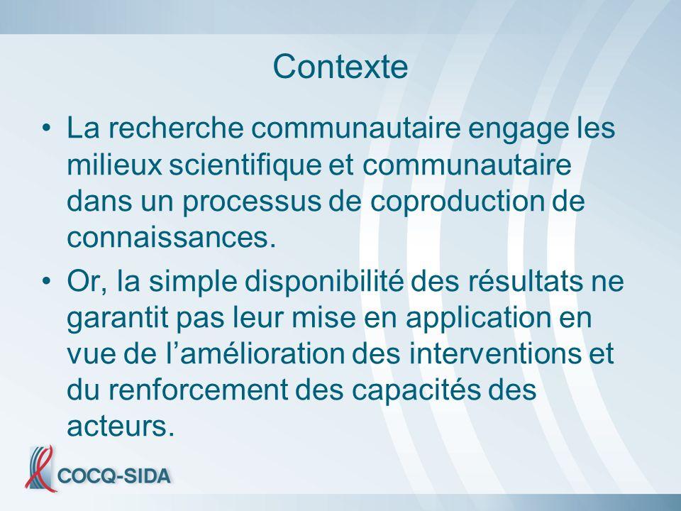 Contexte La recherche communautaire engage les milieux scientifique et communautaire dans un processus de coproduction de connaissances.