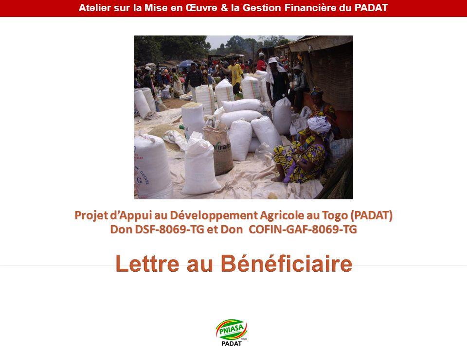 Projet dAppui au Développement Agricole au Togo (PADAT) Don DSF-8069-TG et Don COFIN-GAF-8069-TG Atelier sur la Mise en Œuvre & la Gestion Financière
