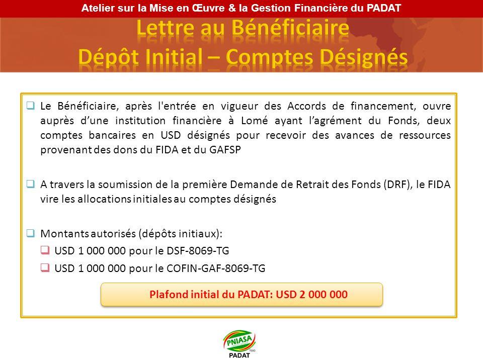 Le Bénéficiaire, après l'entrée en vigueur des Accords de financement, ouvre auprès dune institution financière à Lomé ayant lagrément du Fonds, deux