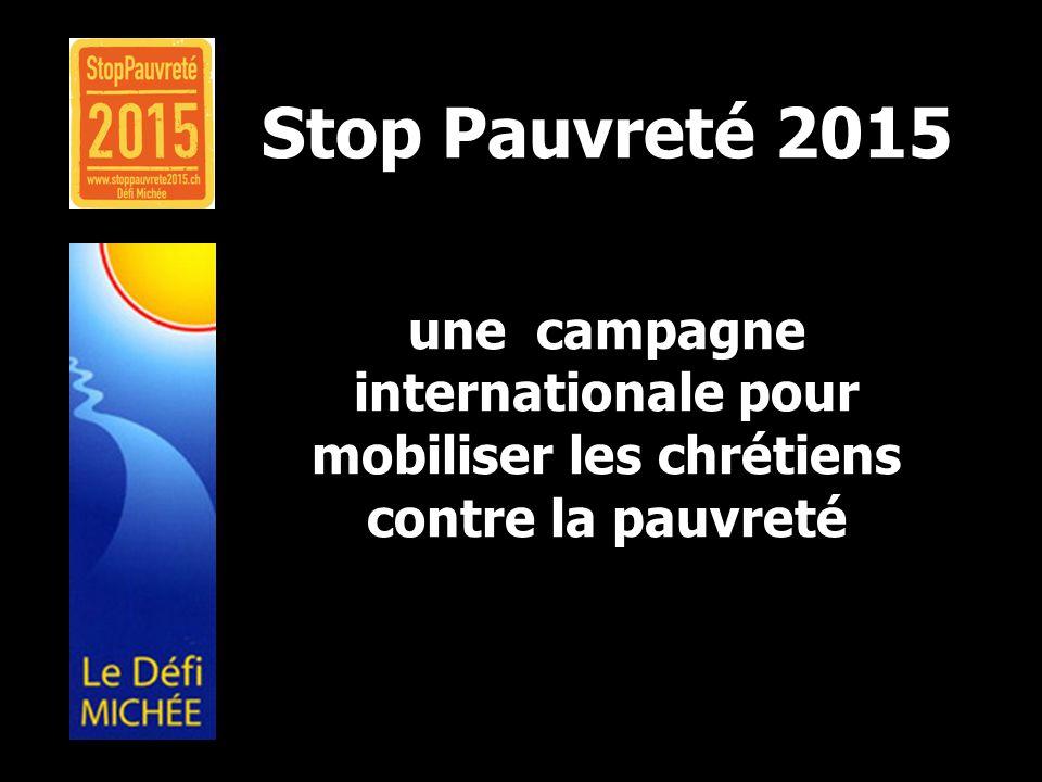 Stop Pauvreté 2015 une campagne internationale pour mobiliser les chrétiens contre la pauvreté
