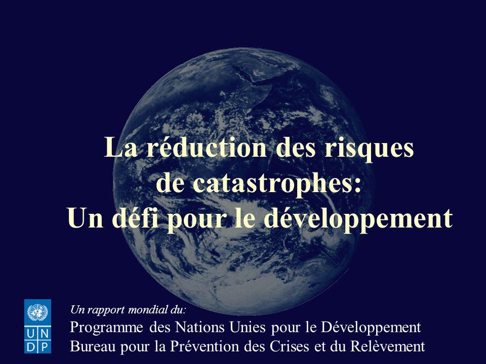La Réduction des Risques de Catastrophes: un Défi pour le Développement La réduction des risques de catastrophes: Un défi pour le développement Un rap