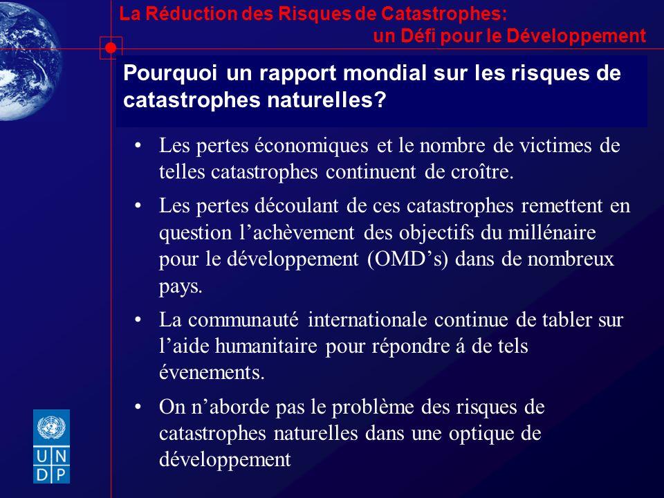 La Réduction des Risques de Catastrophes: un Défi pour le Développement Pourquoi un rapport mondial sur les risques de catastrophes naturelles? Les pe