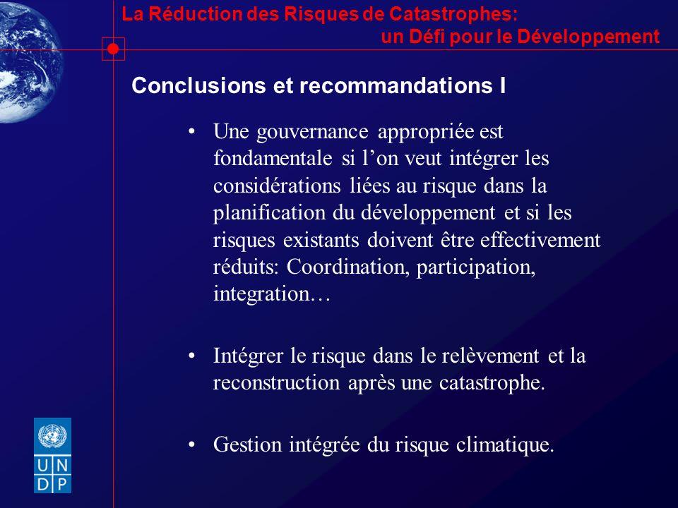 La Réduction des Risques de Catastrophes: un Défi pour le Développement Conclusions et recommandations I Une gouvernance appropriée est fondamentale s