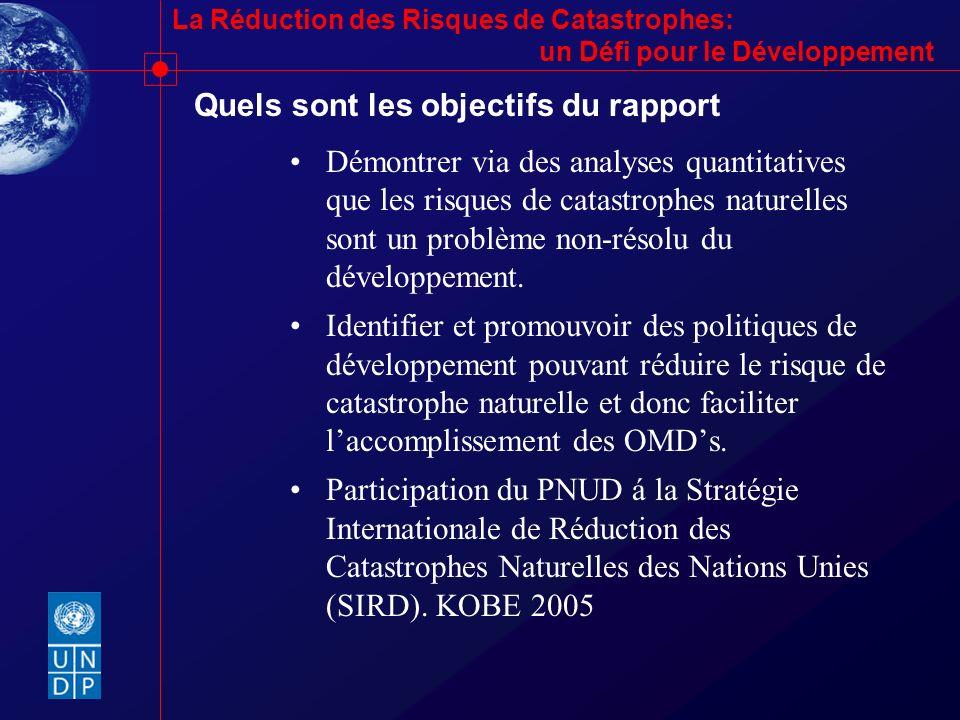 La Réduction des Risques de Catastrophes: un Défi pour le Développement Quels sont les objectifs du rapport Démontrer via des analyses quantitatives q