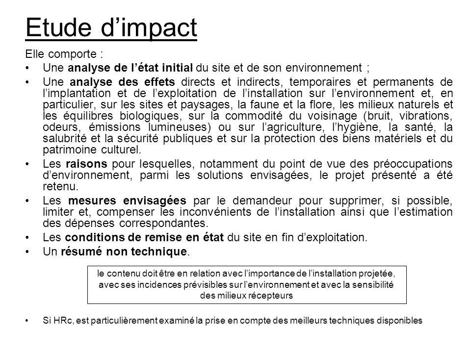 Etude dimpact Elle comporte : Une analyse de létat initial du site et de son environnement ; Une analyse des effets directs et indirects, temporaires
