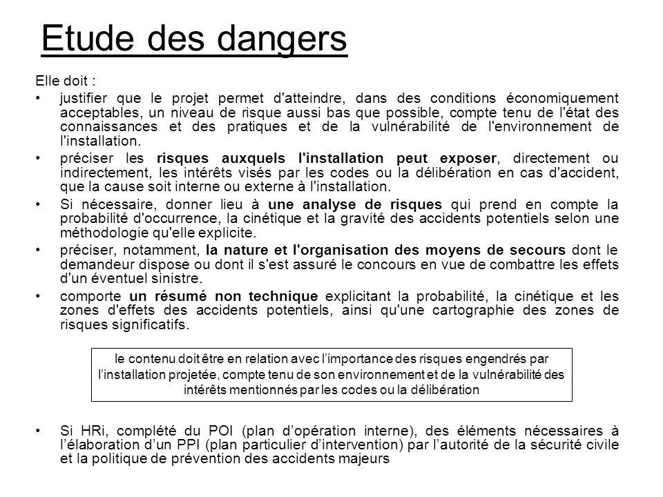 Etude des dangers Elle doit : justifier que le projet permet d'atteindre, dans des conditions économiquement acceptables, un niveau de risque aussi ba