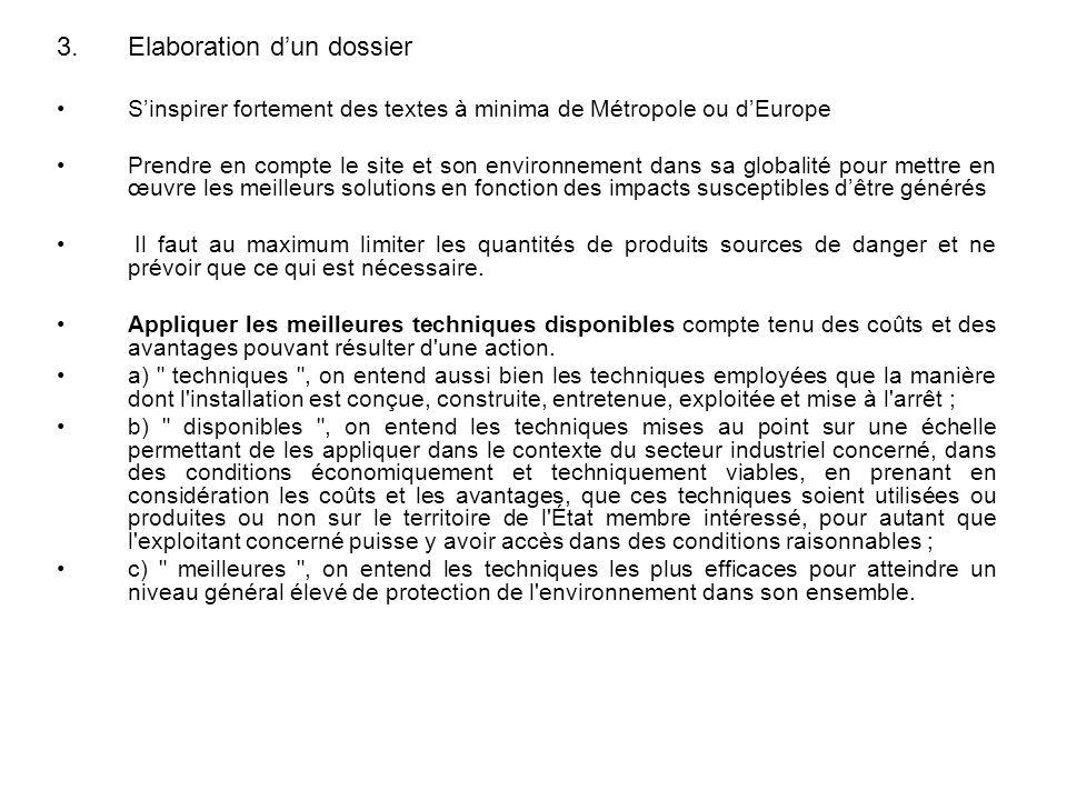 3.Elaboration dun dossier Sinspirer fortement des textes à minima de Métropole ou dEurope Prendre en compte le site et son environnement dans sa globa