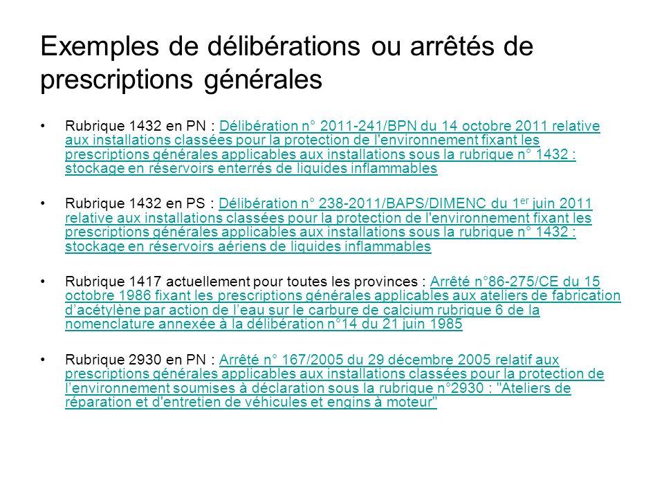 Exemples de délibérations ou arrêtés de prescriptions générales Rubrique 1432 en PN : Délibération n° 2011-241/BPN du 14 octobre 2011 relative aux ins