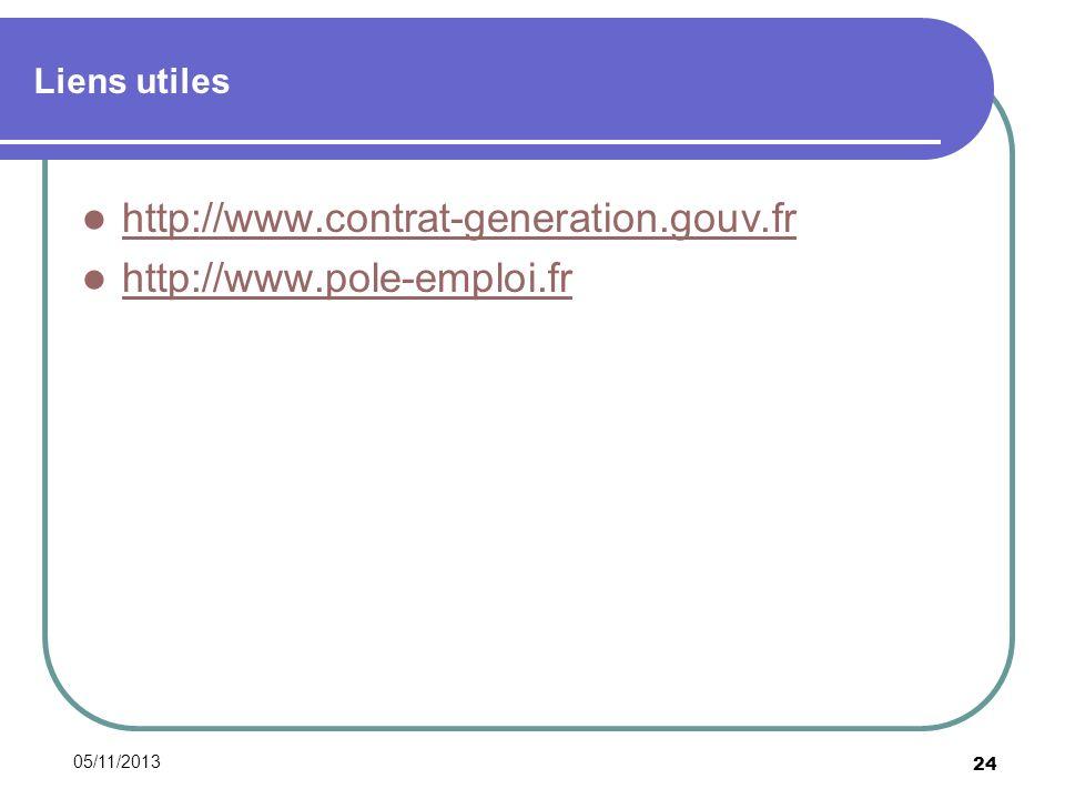 05/11/2013 24 Liens utiles http://www.contrat-generation.gouv.fr http://www.pole-emploi.fr