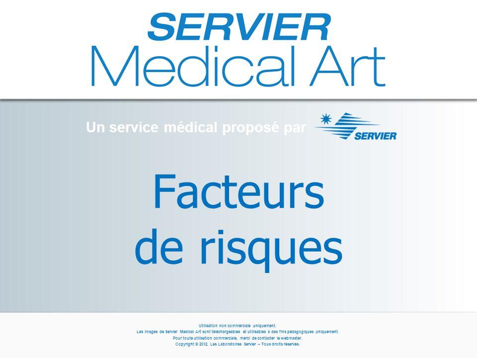Facteurs de risques Un service médical proposé par Utilisation non commerciale uniquement. Les images de Servier Medical Art sont téléchargeables et u