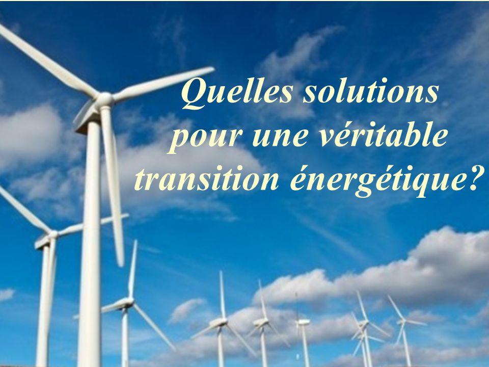 Quelles solutions pour une véritable transition énergétique .
