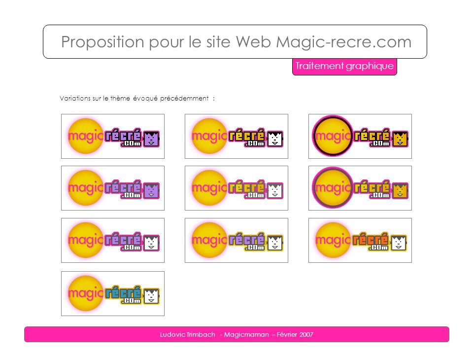 Ludovic Trimbach - Magicmaman – Février 2007 Variation ( Sky et colonne de gauche sur la home ) : Proposition pour le site Web Magic-recre.com Maquettes