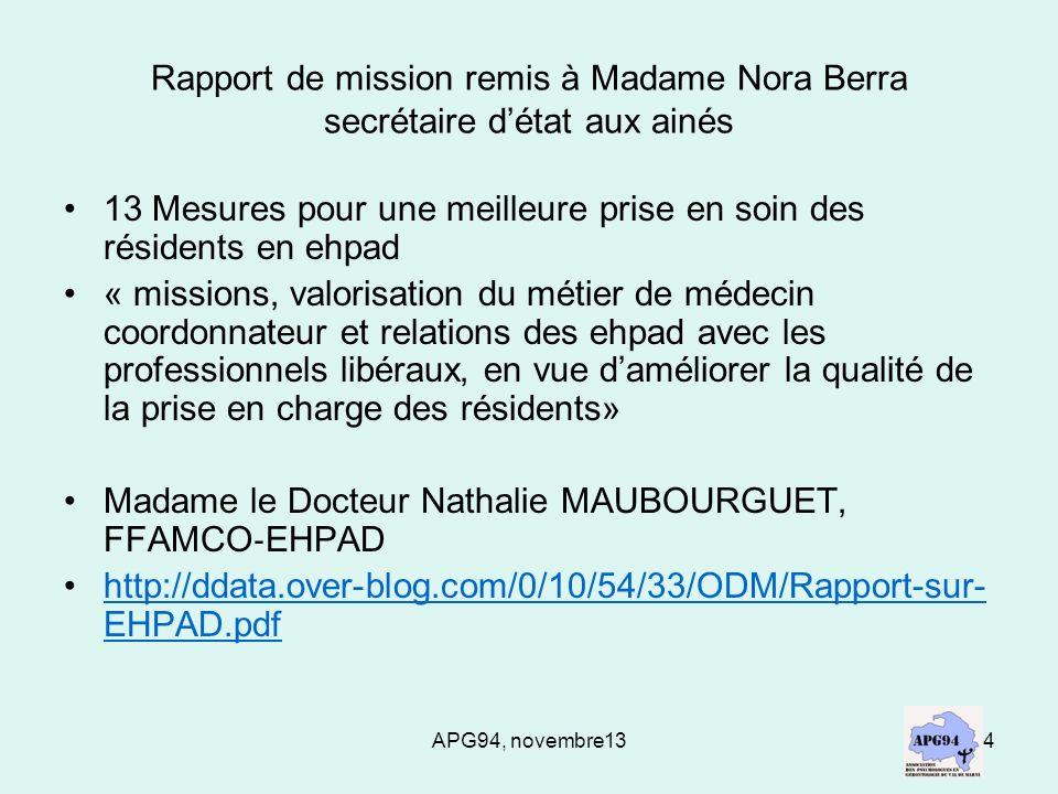 APG94, novembre1314 Rapport de mission remis à Madame Nora Berra secrétaire détat aux ainés 13 Mesures pour une meilleure prise en soin des résidents