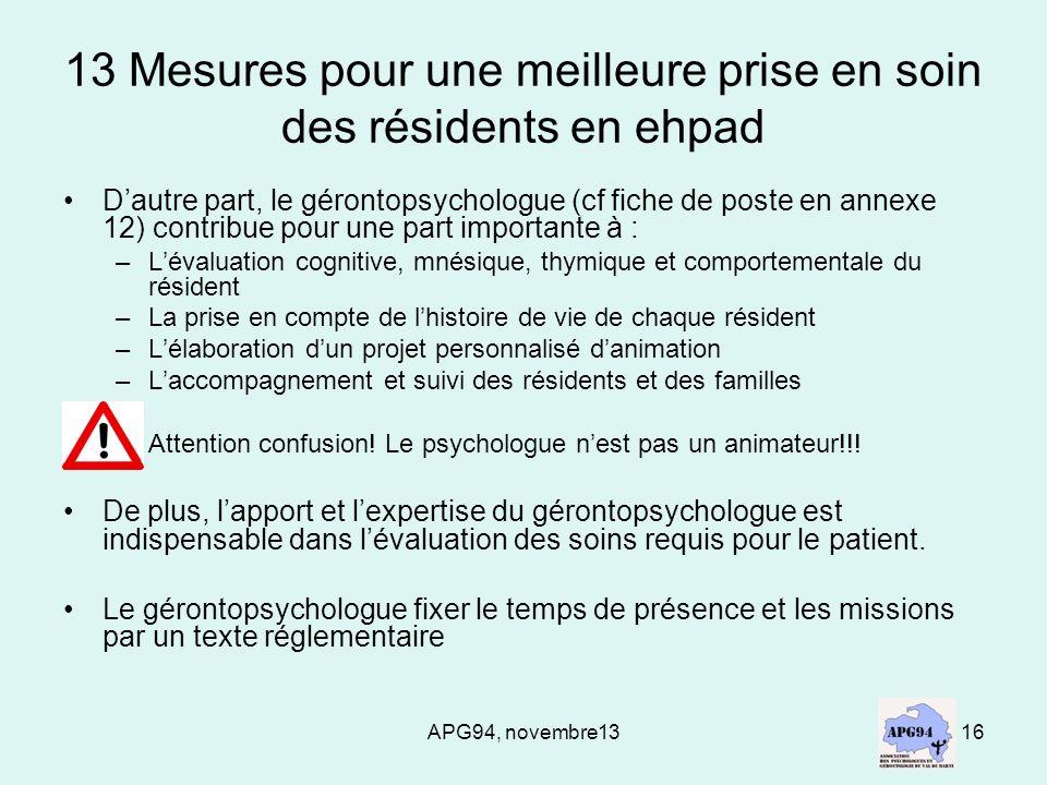 APG94, novembre1316 13 Mesures pour une meilleure prise en soin des résidents en ehpad Dautre part, le gérontopsychologue (cf fiche de poste en annexe