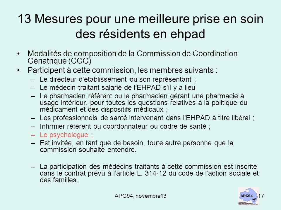 APG94, novembre1317 13 Mesures pour une meilleure prise en soin des résidents en ehpad Modalités de composition de la Commission de Coordination Géria